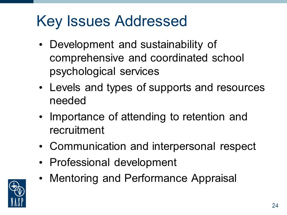 Key Issues Addressed Development and sustainability of comprehensive and coordinated school psychological services.