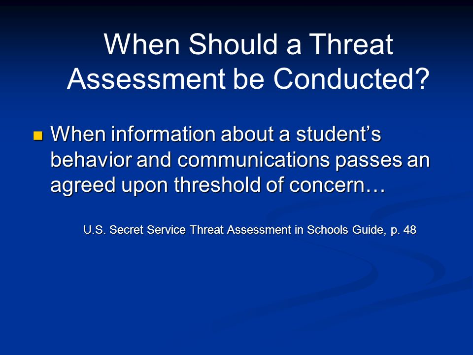 When Should a Threat Assessment be Conducted