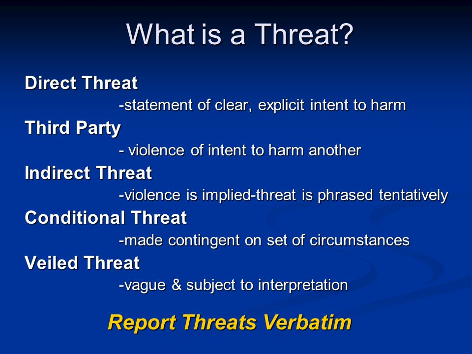What is a Threat Report Threats Verbatim Direct Threat Third Party