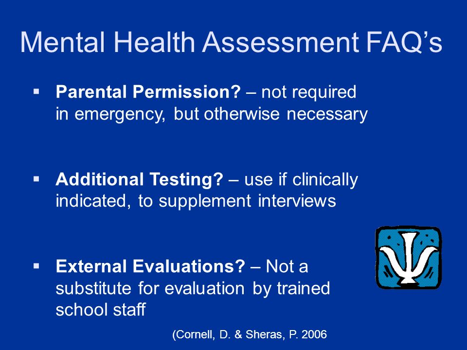 Mental Health Assessment FAQ's