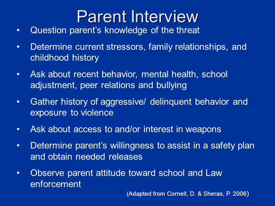 Parent Interview Question parent's knowledge of the threat