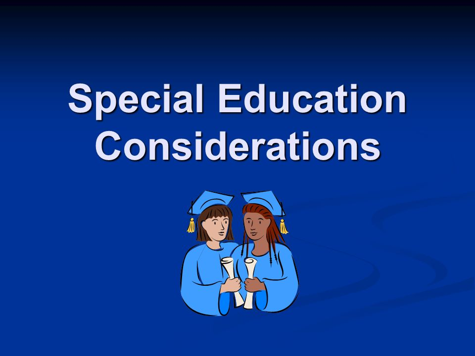 Special Education Considerations