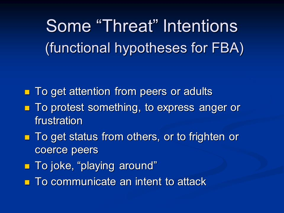 Some Threat Intentions (functional hypotheses for FBA)