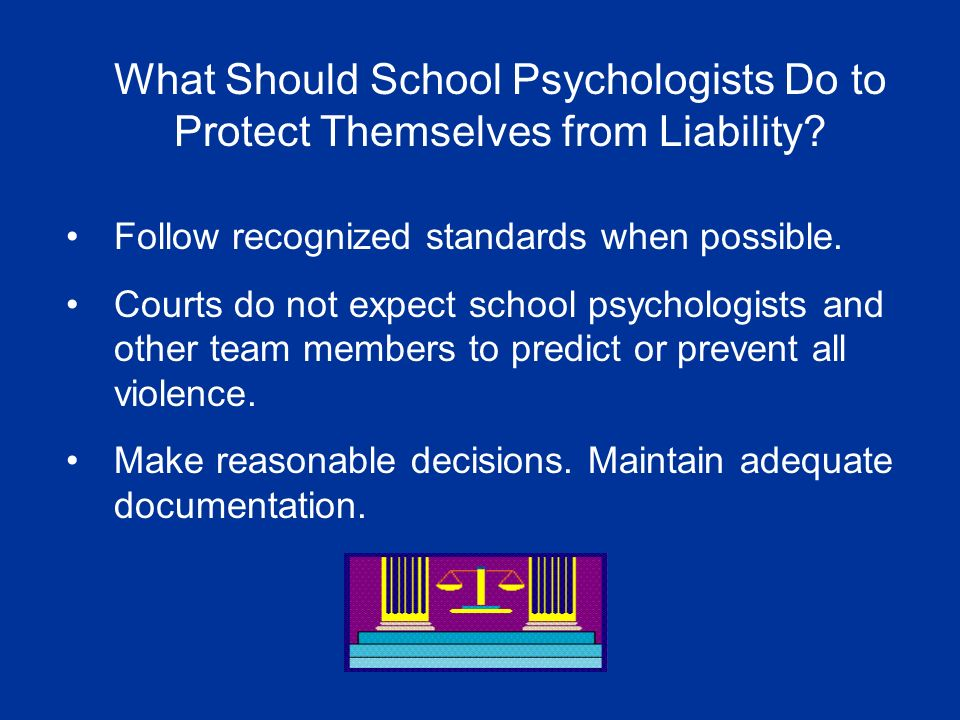 What Should School Psychologists Do to Protect Themselves from Liability