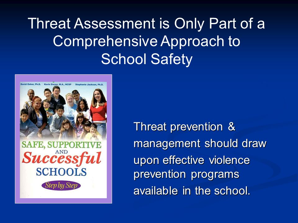 Threat Assessment is Only Part of a Comprehensive Approach to
