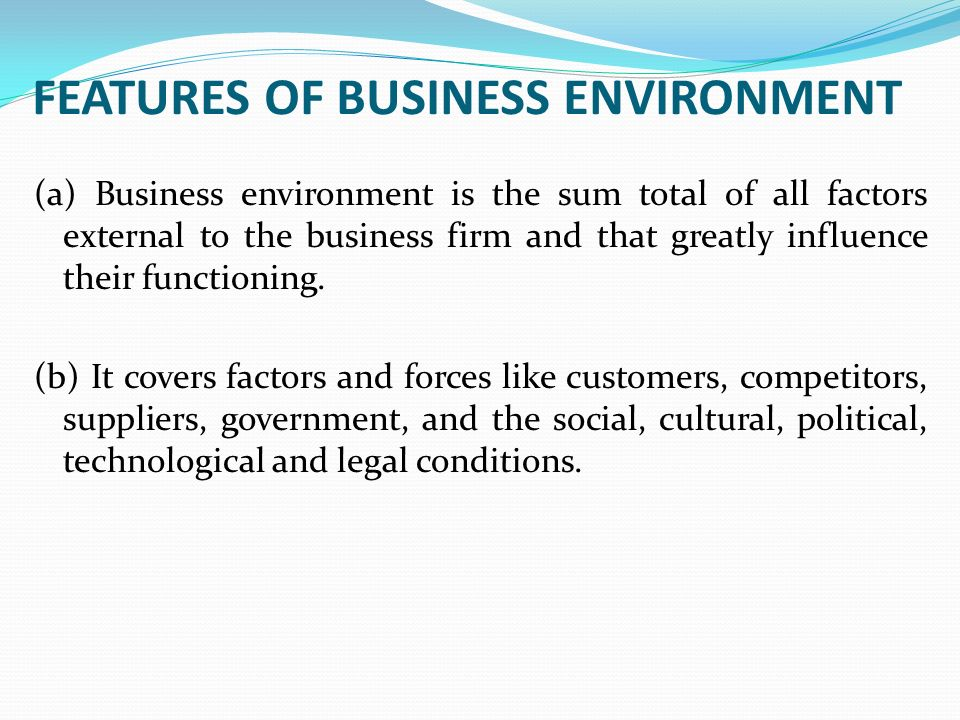 social environment of business 5 factors that influence business environment  the country's social environment affects the functioning of the business since it determines the value system of .