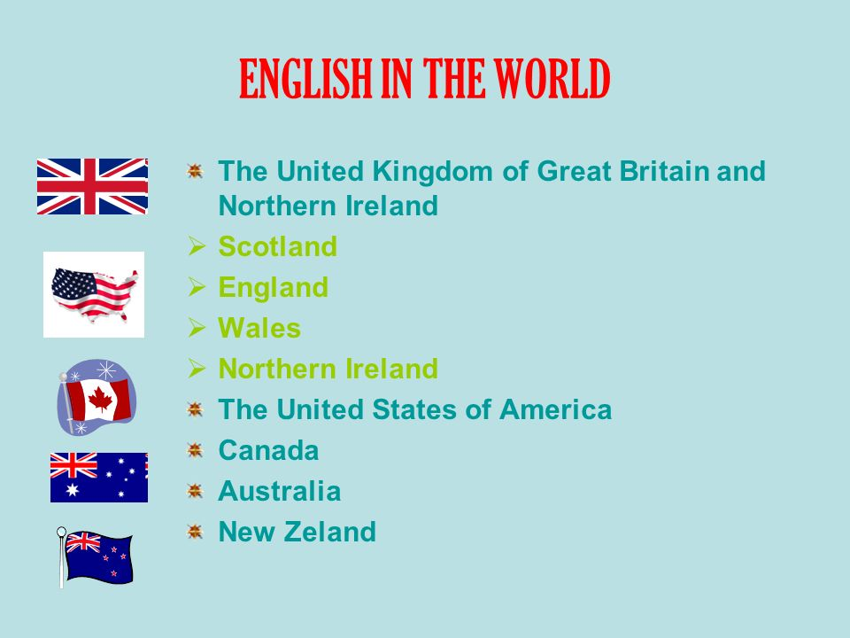 ENGLISH IN THE WORLD The United Kingdom of Great Britain and Northern Ireland. Scotland. England.