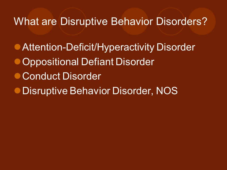 What are Disruptive Behavior Disorders