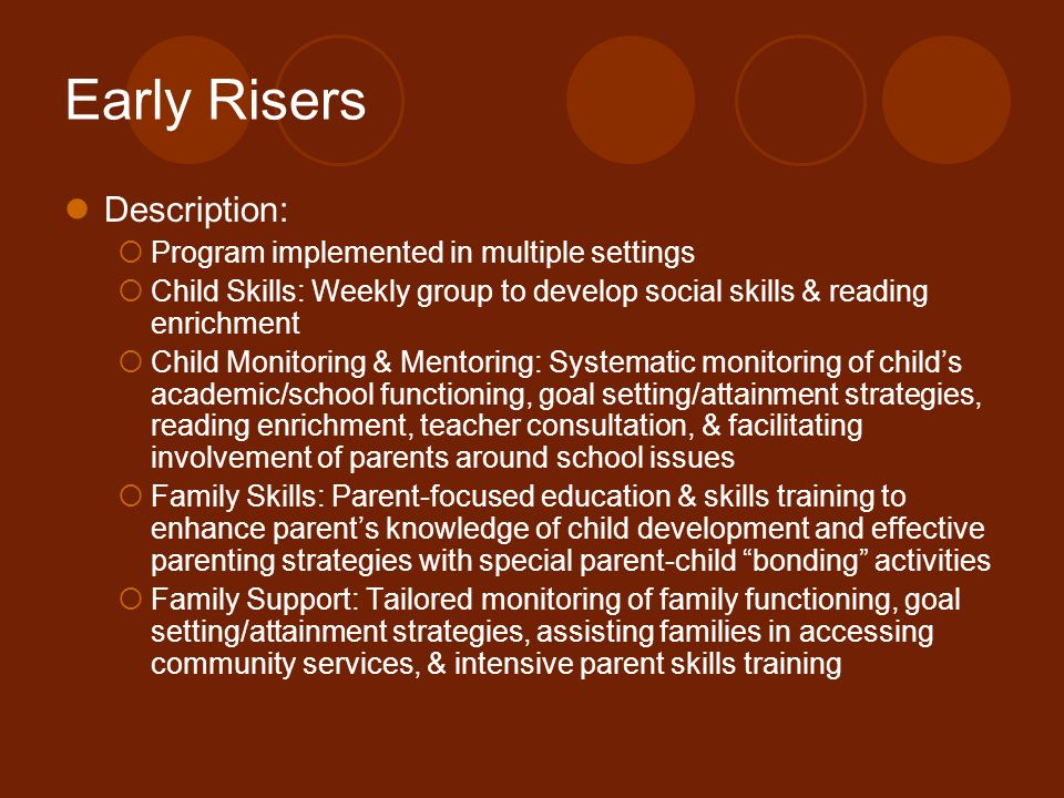 Early Risers Description: Program implemented in multiple settings