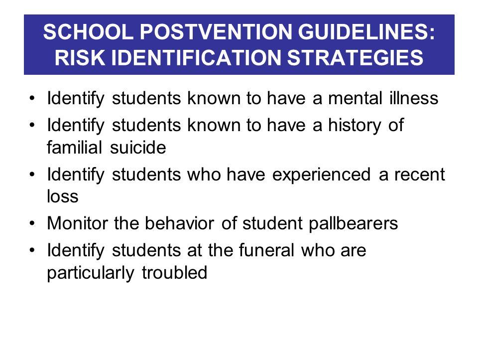 SCHOOL POSTVENTION GUIDELINES: RISK IDENTIFICATION STRATEGIES