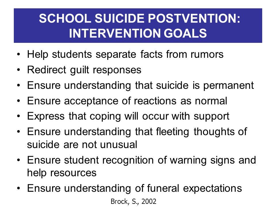SCHOOL SUICIDE POSTVENTION: INTERVENTION GOALS