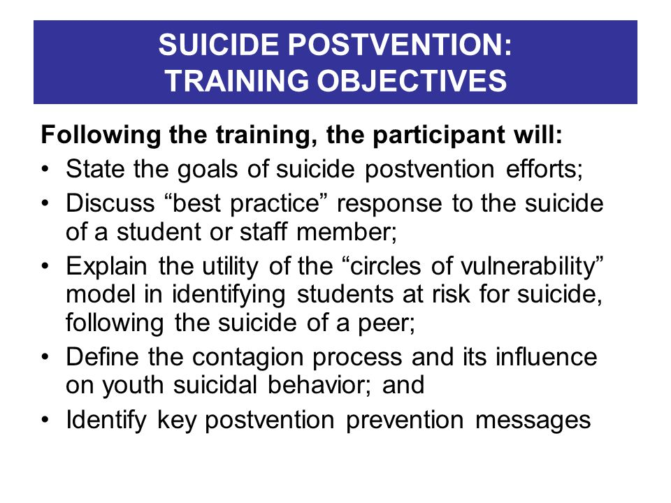 SUICIDE POSTVENTION: TRAINING OBJECTIVES