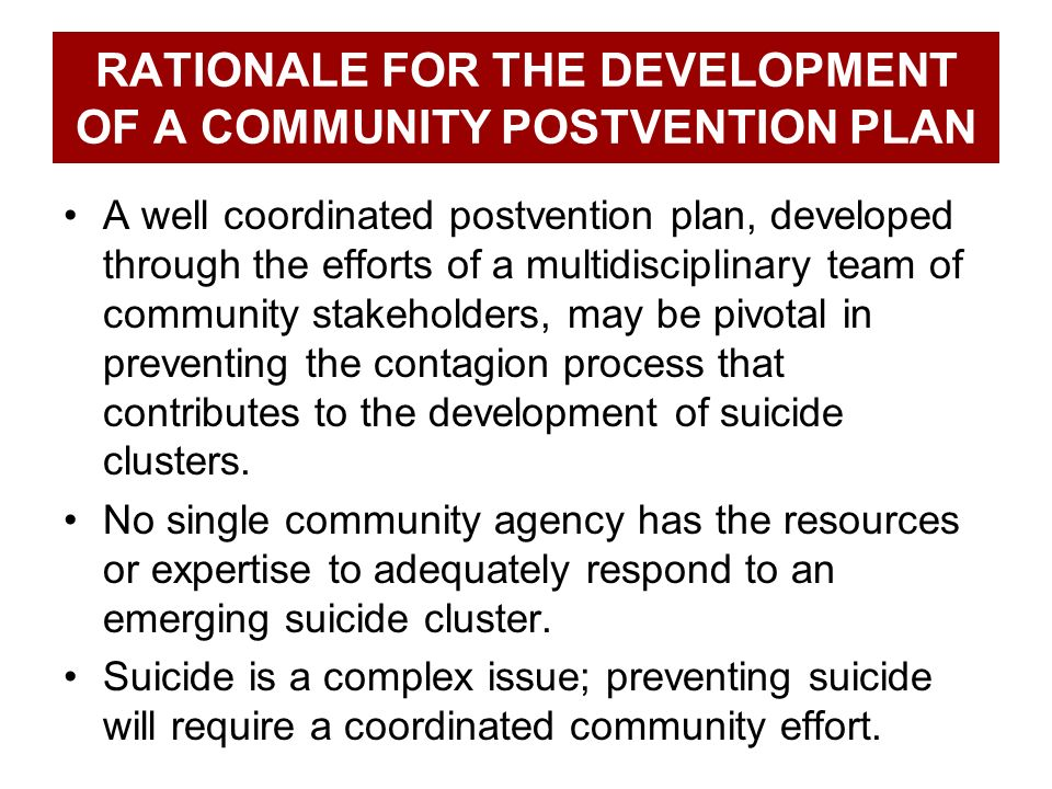 RATIONALE FOR THE DEVELOPMENT OF A COMMUNITY POSTVENTION PLAN
