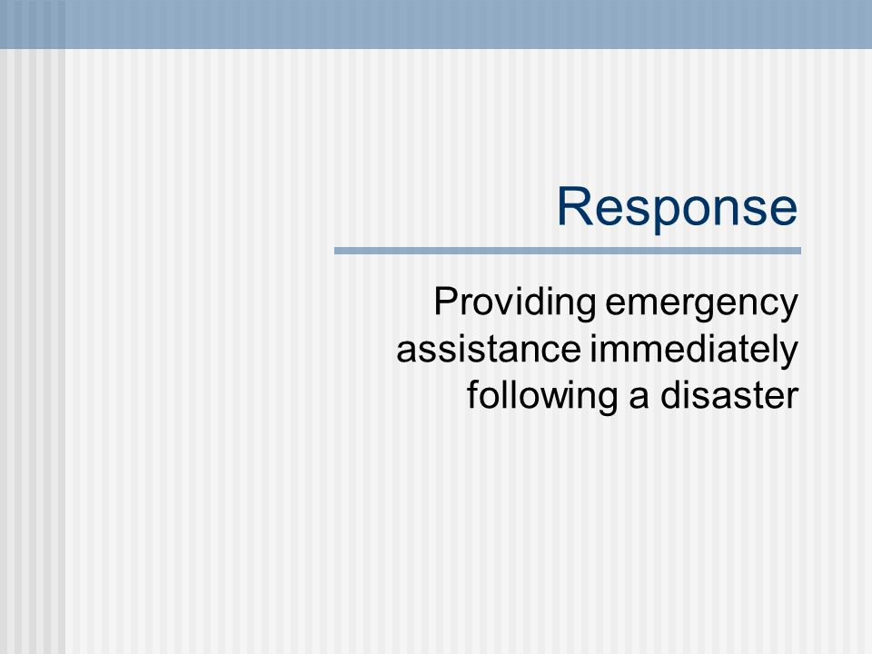 Providing emergency assistance immediately following a disaster