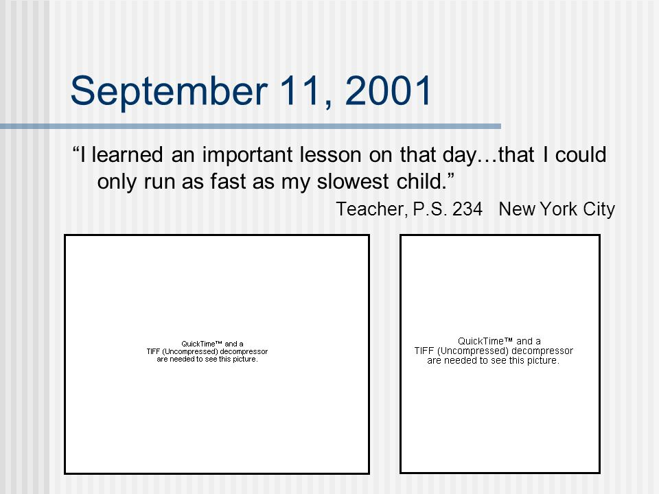 September 11, 2001 I learned an important lesson on that day…that I could only run as fast as my slowest child.