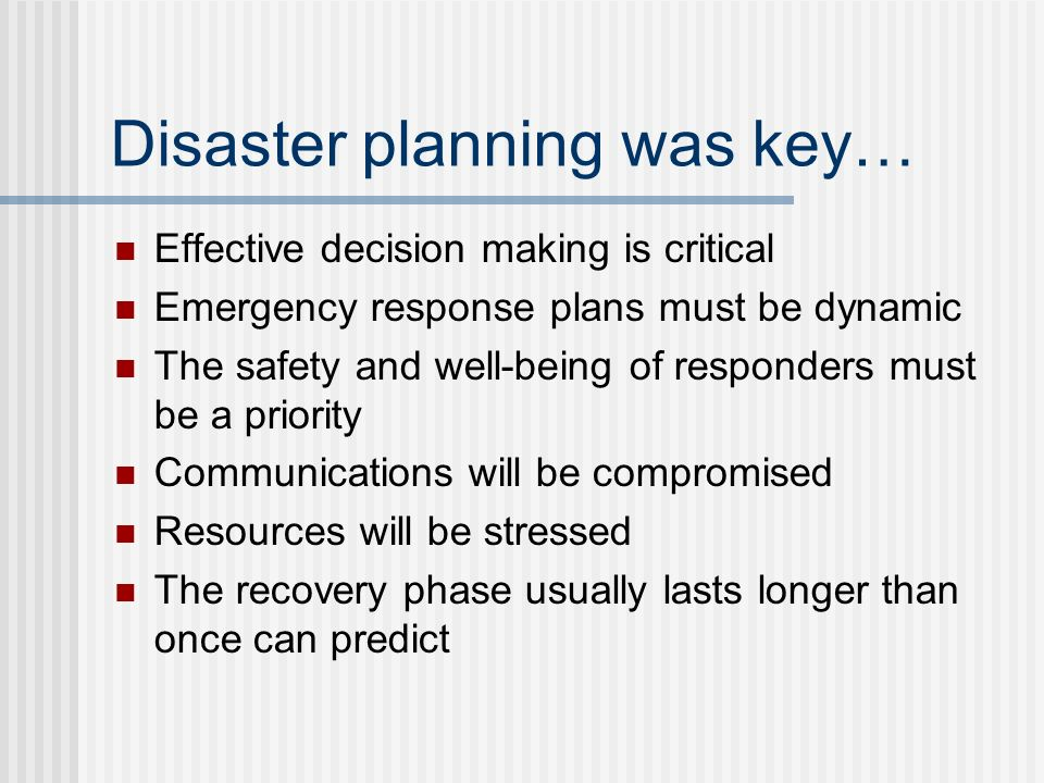 Disaster planning was key…