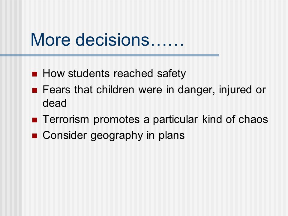 More decisions…… How students reached safety