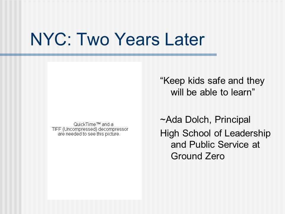 NYC: Two Years Later Keep kids safe and they will be able to learn