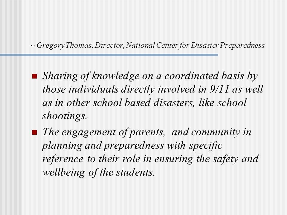 ~ Gregory Thomas, Director, National Center for Disaster Preparedness