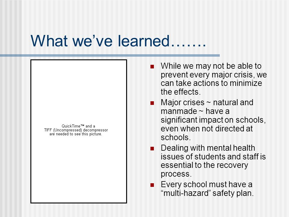 What we've learned……. While we may not be able to prevent every major crisis, we can take actions to minimize the effects.