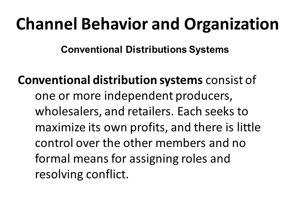 Channel Behavior and Organization