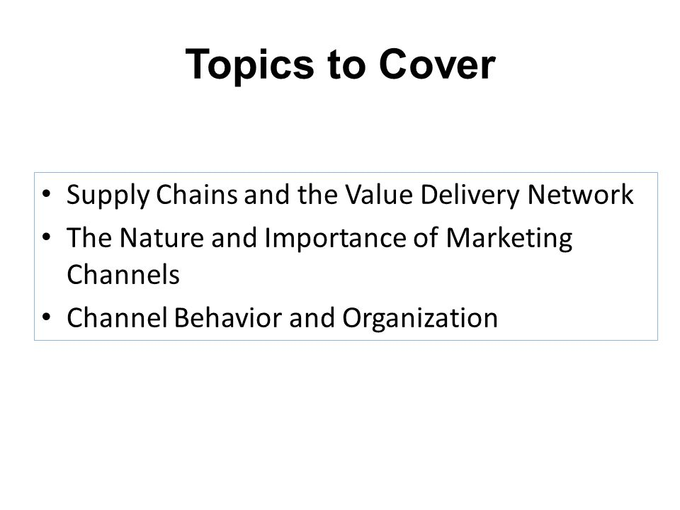 Topics to Cover Supply Chains and the Value Delivery Network