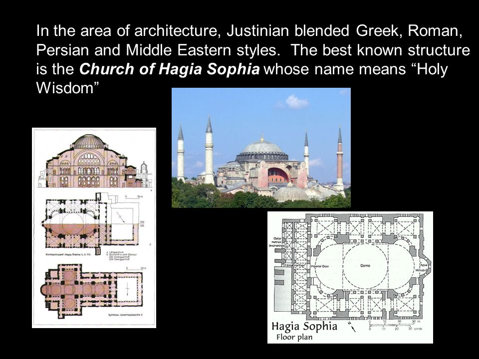 In the area of architecture, Justinian blended Greek, Roman, Persian and Middle Eastern styles.