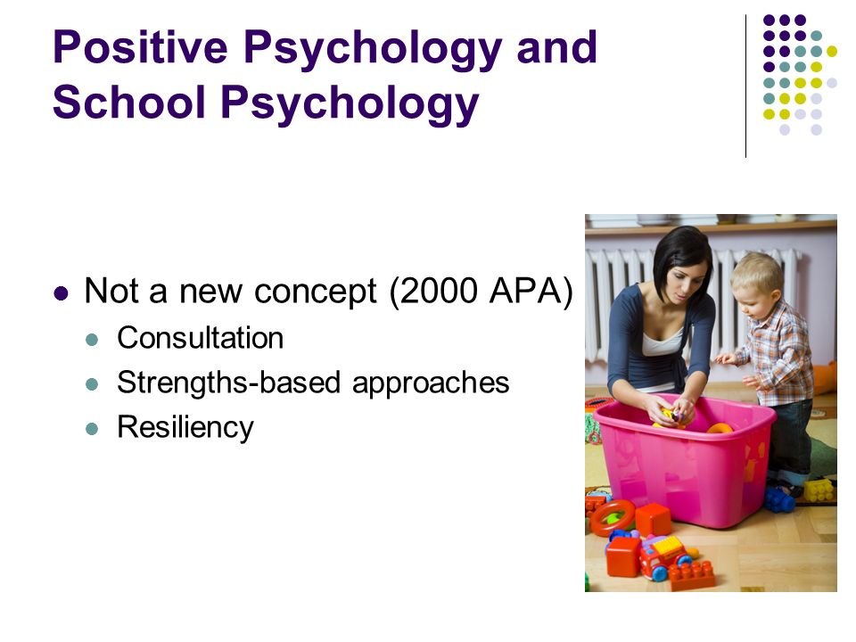 Positive Psychology and School Psychology
