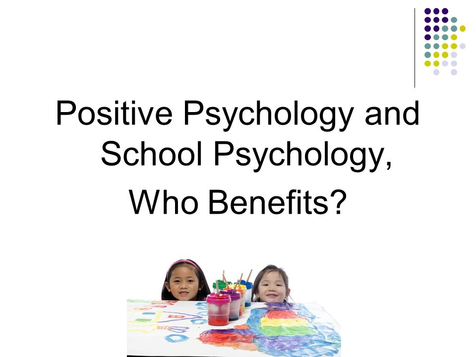 Positive Psychology and School Psychology,