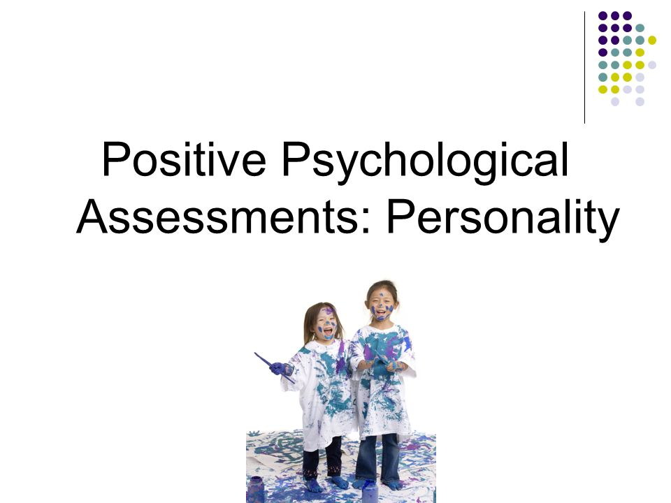 Positive Psychological Assessments: Personality