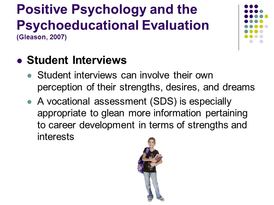 Positive Psychology and the Psychoeducational Evaluation (Gleason, 2007)