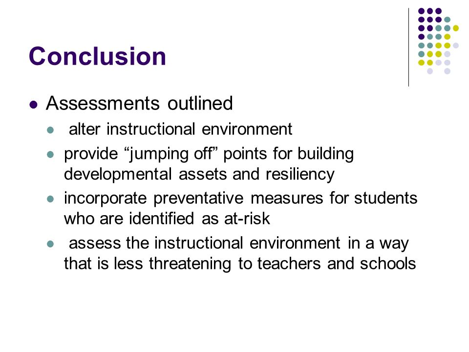 Conclusion Assessments outlined alter instructional environment