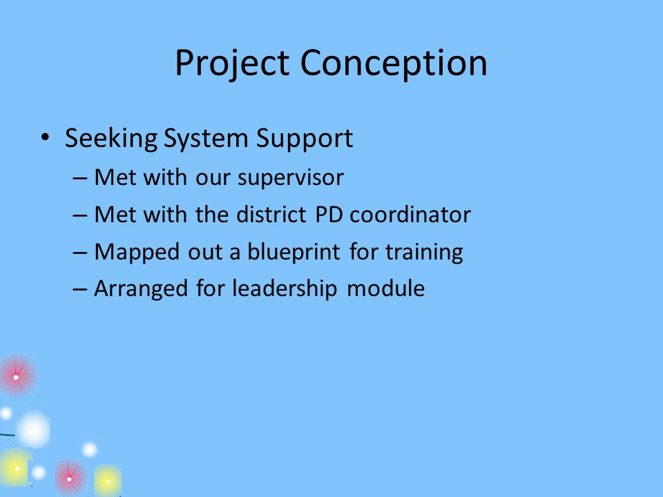 Project Conception Seeking System Support Met with our supervisor
