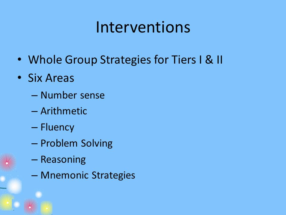 Interventions Whole Group Strategies for Tiers I & II Six Areas