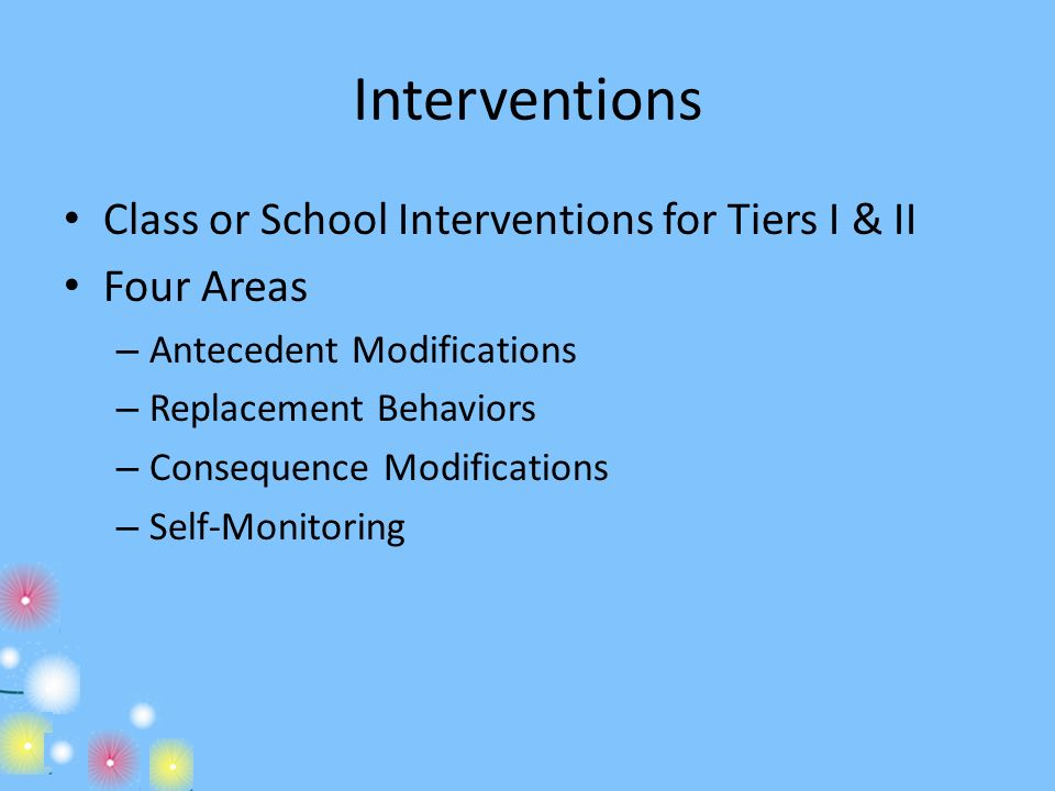 Interventions Class or School Interventions for Tiers I & II