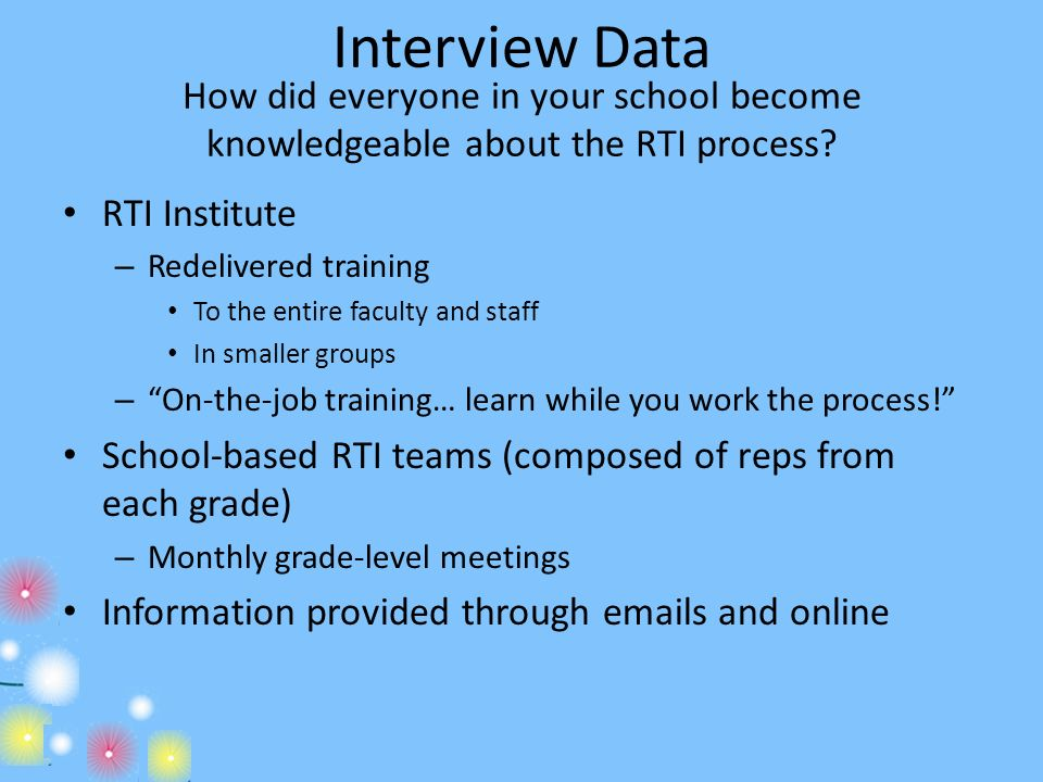 Interview Data How did everyone in your school become knowledgeable about the RTI process