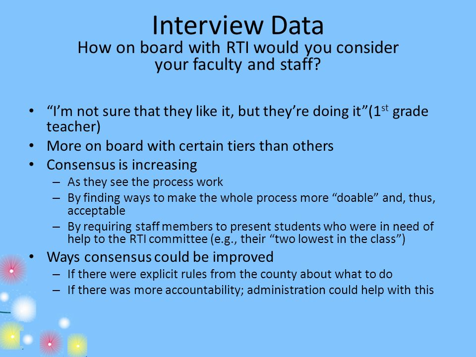 Interview Data How on board with RTI would you consider your faculty and staff