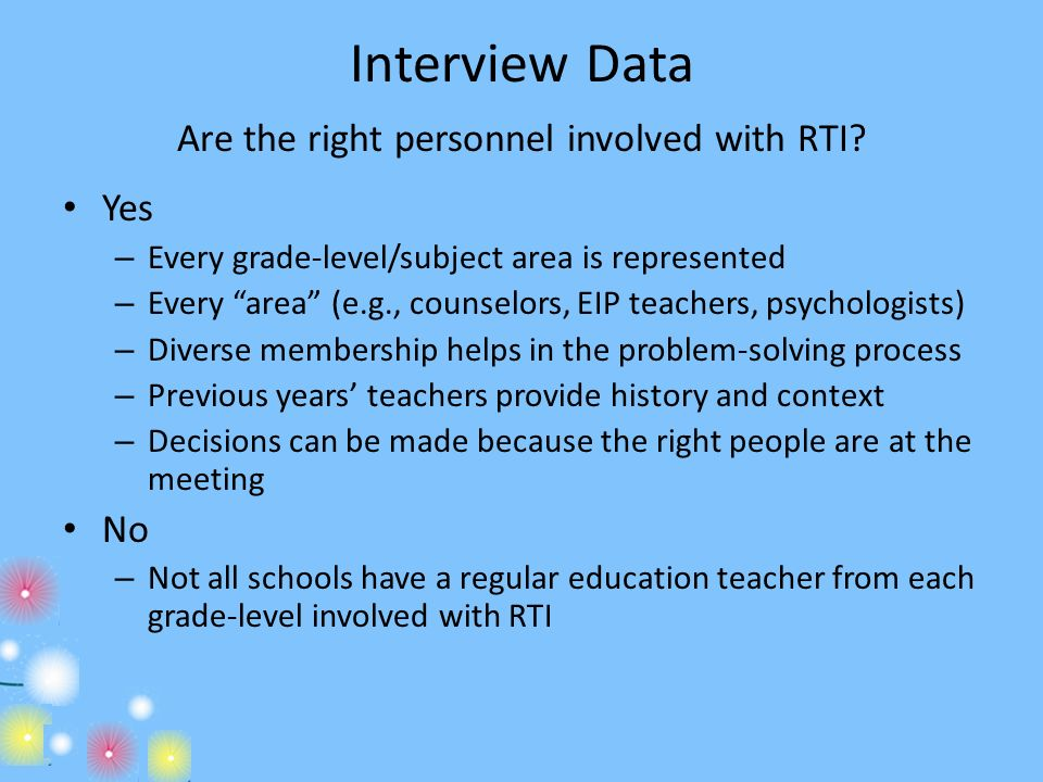 Interview Data Are the right personnel involved with RTI
