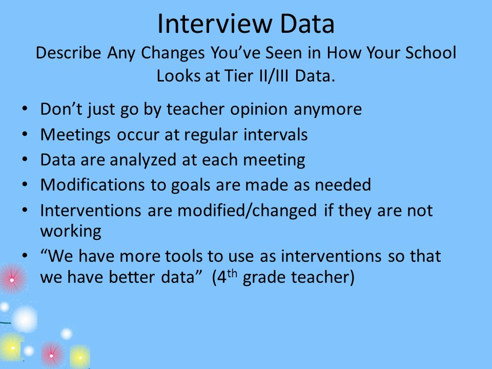 Interview Data Describe Any Changes You've Seen in How Your School Looks at Tier II/III Data.