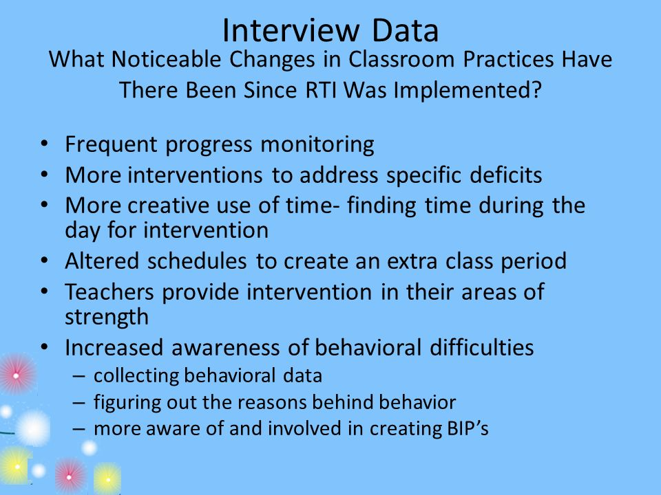 Interview Data What Noticeable Changes in Classroom Practices Have There Been Since RTI Was Implemented