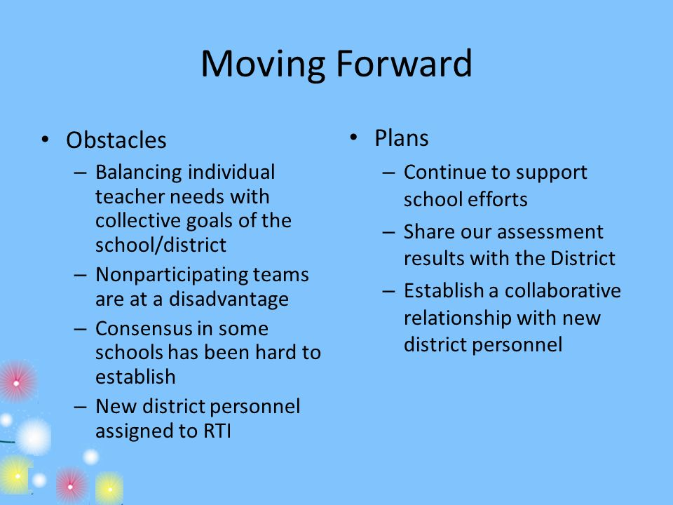 Moving Forward Plans Obstacles Continue to support school efforts