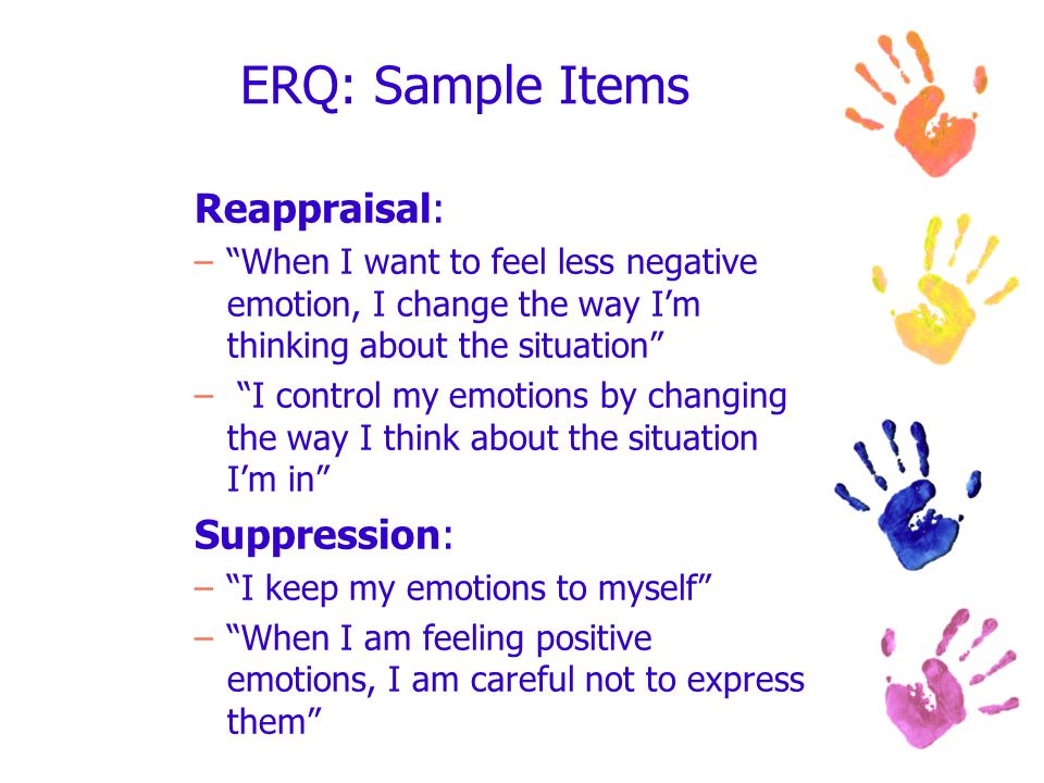 ERQ: Sample Items Reappraisal: Suppression: