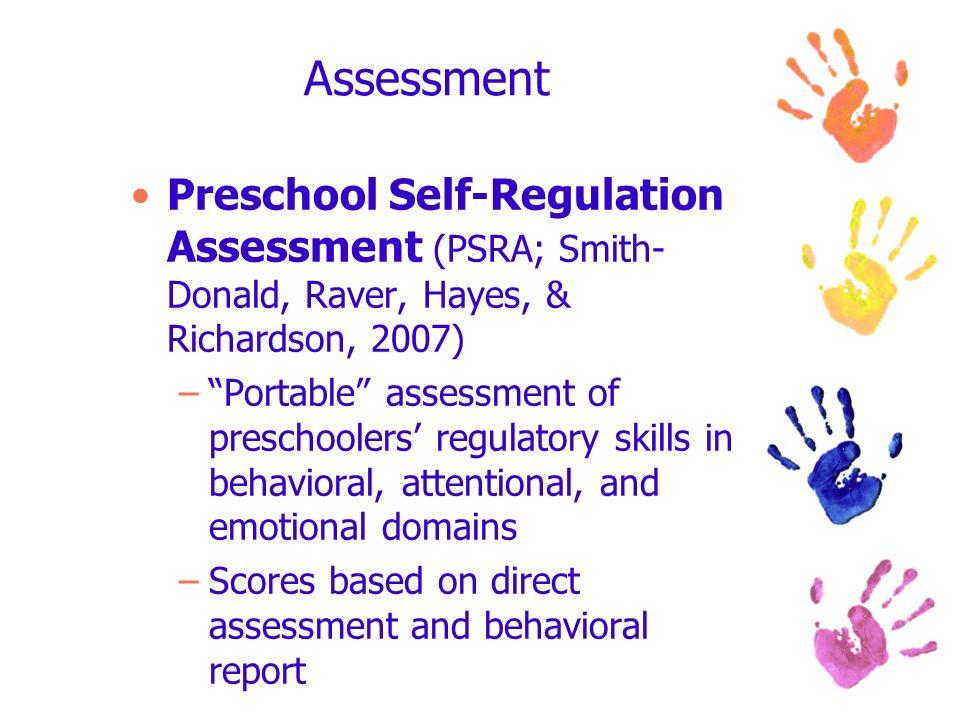 Assessment Preschool Self-Regulation Assessment (PSRA; Smith-Donald, Raver, Hayes, & Richardson, 2007)