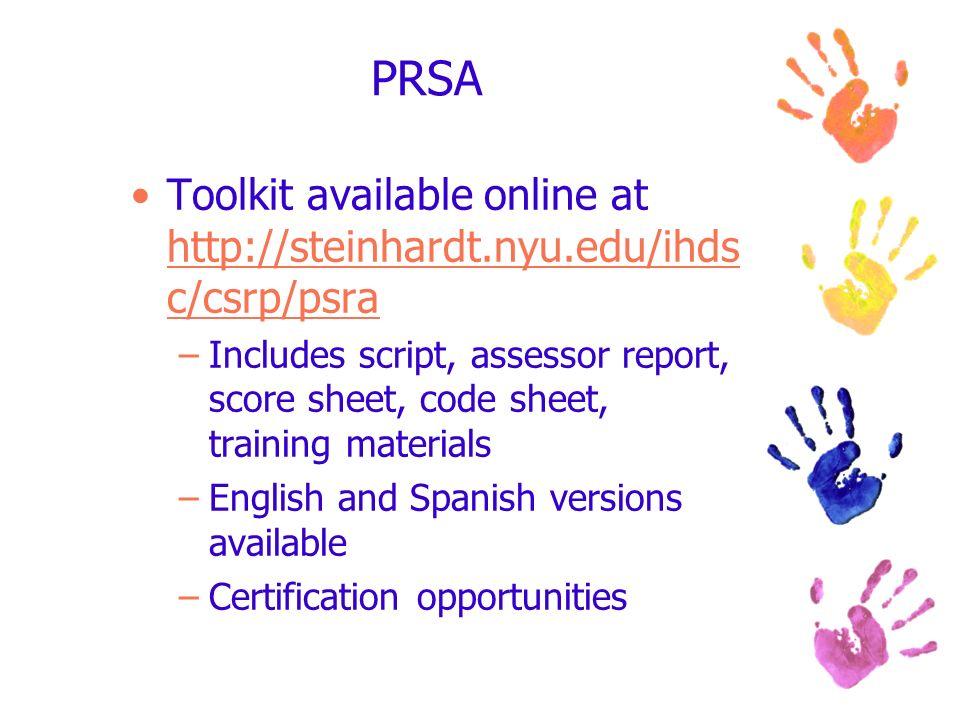 PRSA Toolkit available online at http://steinhardt.nyu.edu/ihdsc/csrp/psra.