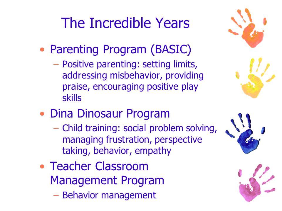 The Incredible Years Parenting Program (BASIC) Dina Dinosaur Program