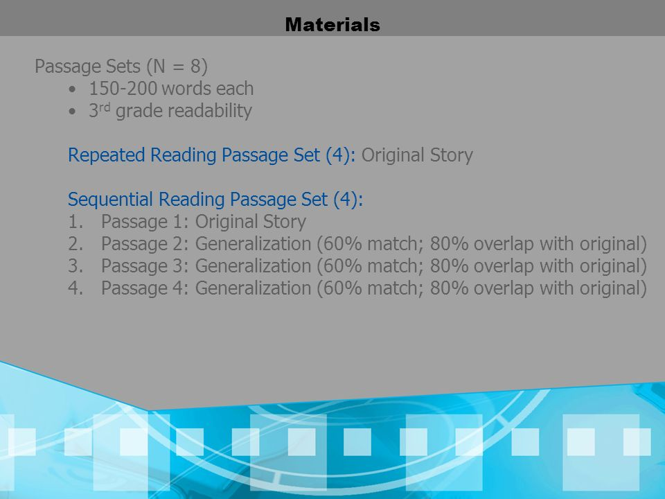 Materials Passage Sets (N = 8) 150-200 words each. 3rd grade readability. Repeated Reading Passage Set (4): Original Story.