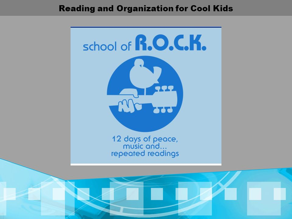 Reading and Organization for Cool Kids