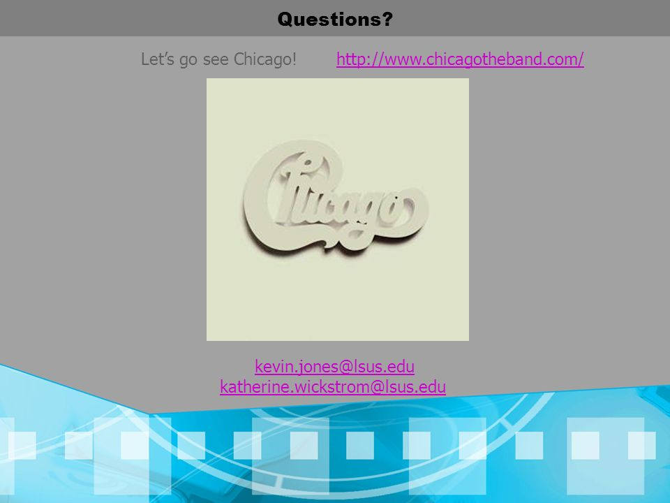 Questions Let's go see Chicago! http://www.chicagotheband.com/
