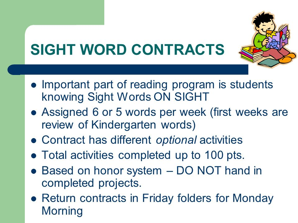 SIGHT WORD CONTRACTS Important part of reading program is students knowing Sight Words ON SIGHT.