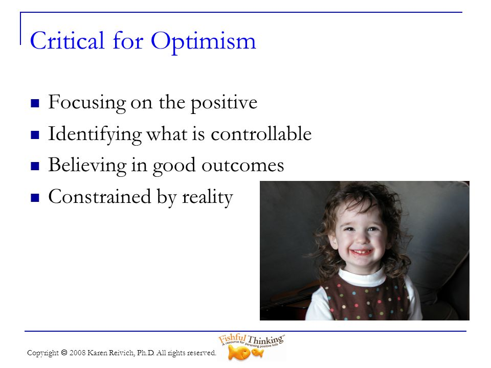 Critical for Optimism Focusing on the positive